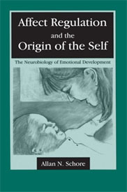 Affect Regulation and the Origin of the Self by Allan Schore