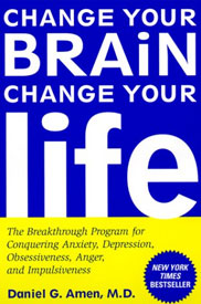 Change Your Brain, Change Your Life by Daniel Amen